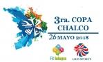 3ra Copa Chalco - Mayo 2018